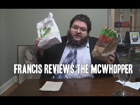Francis Reviews the McWhopper!