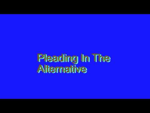 How to Pronounce Pleading In The Alternative