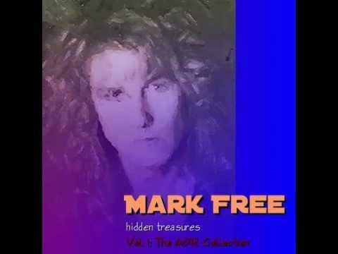 Mark Free - Goodbye To The Good Times (DEMOS)