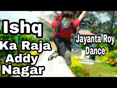 main-ishq-ka-raja-addy-dance-video-jayanta-roy-2019