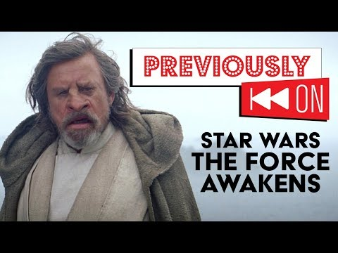 Star Wars: The Force Awakens Recap -  Previously On