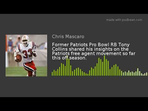 Former Patriots Pro Bowl RB Tony Collins shared his insights on the Patriots free agent movement so
