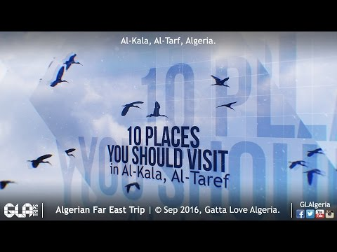 Gotta Love Algeria - 10 Places You Should Visit In Al-Kala