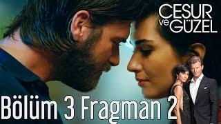 Cesur ve Güzel 3. Bölüm 2. Fragman