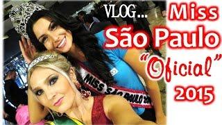 Baixar Miss São Paulo Oficial 2015 | (16/05) VLOG de Vivi Martins