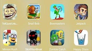 Troll Quest Unlucky,Snail Bob,Bowmaster,Jetpack,Minion Rush,Stick Prison,Zombie Catcher