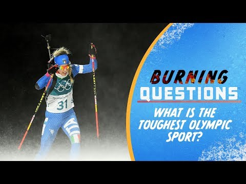 What is the toughest Olympic Sport?   Burning Questions