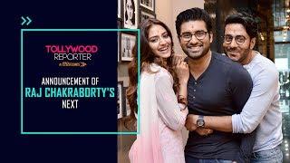 Announcement Of Raj Chakraborty's Next Movie | Ankush | Nusrat | Tollywood Reporter