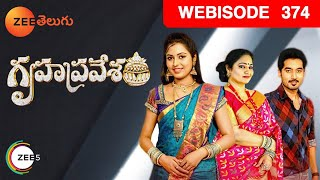 Gruhapravesam - గృహప్రవేశం | Episode - 374 - Webisode | Zee Telugu Serial