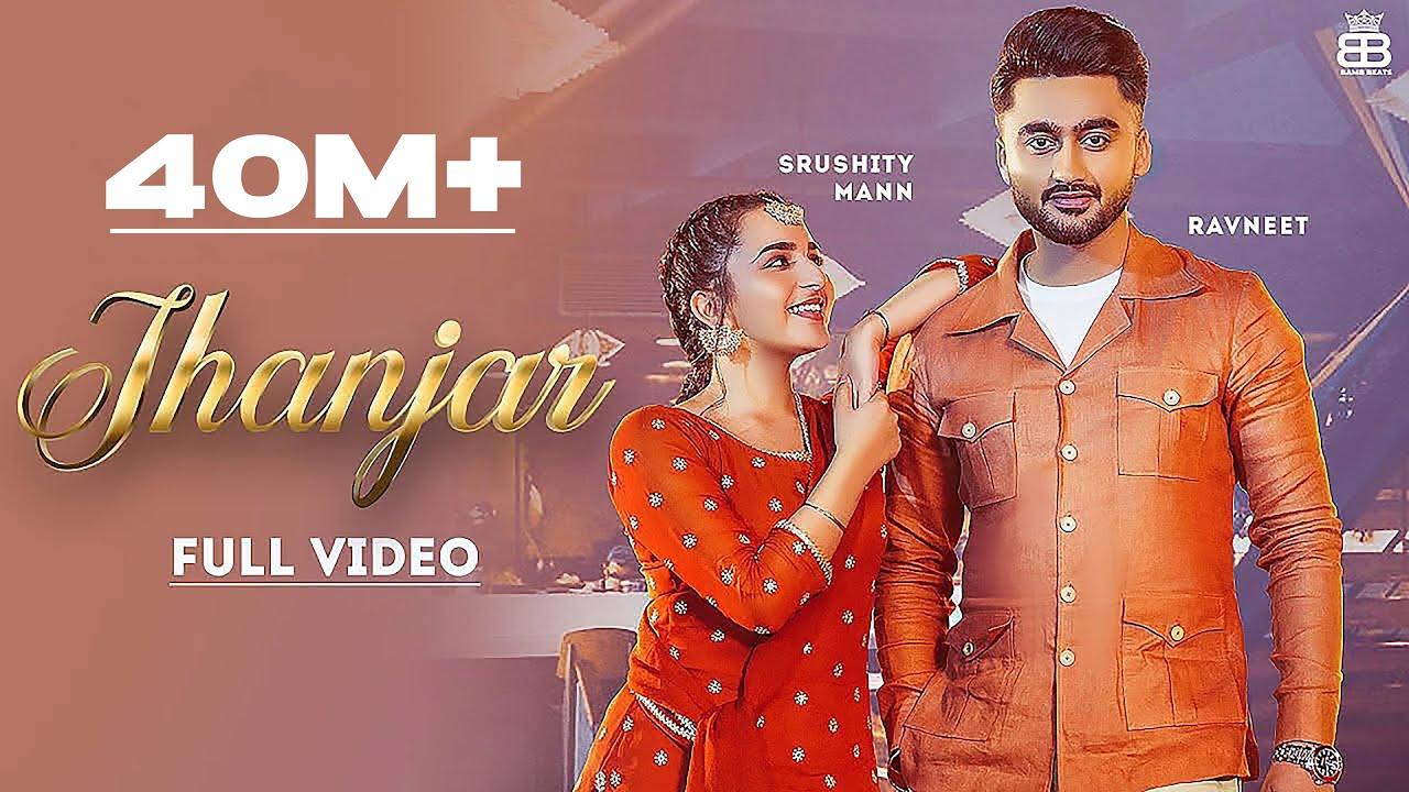 Jhanjar (Hd Video) Ravneet Ft Sruishty Maan | New Punjabi Songs 2021 | Latest Punjabi Songs 2021