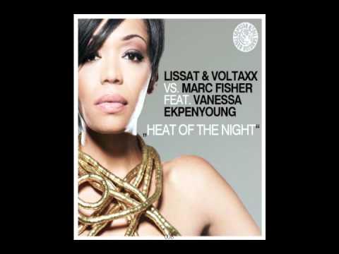 Lissat & Voltaxx, Marc Fisher, Vanessa Ekpenyong - Heat of the night (Original mix)