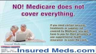 No Medicare Does Not Pay Everything