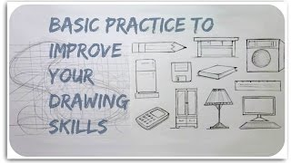 Basic practice to improve your drawing skill
