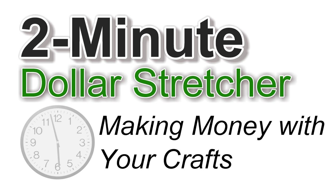 Making money with your crafts the dollar stretcher youtube for Making crafts for money
