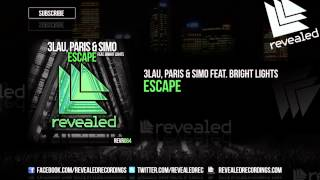 3lau paris simo feat bright lights   escape out now