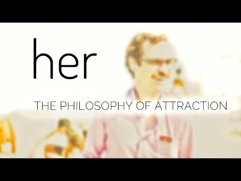 HER - The Philosophy of Attraction -ANALYSIS (VIDEO ESSAY)