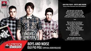 Boys And Noise - Όλο Πιο Πολύ / Olo Pio Polu | Official Audio Release HQ