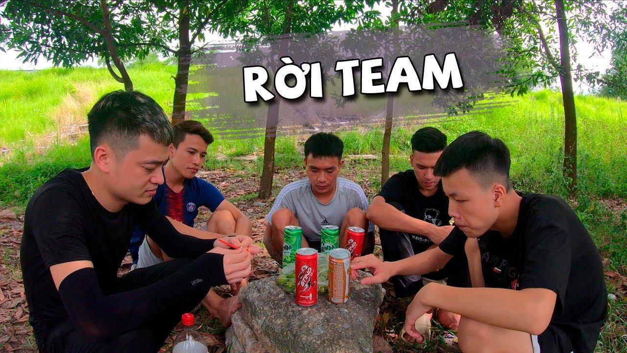 Rời Team Hữu Bộ Thử Lòng Anh Em