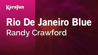 Karaoke Rio De Janeiro Blue - Randy Crawford *