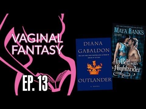 """Vaginal Fantasy Ep. 13 - """"Outlander"""""""