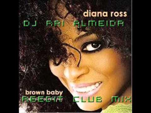 Diana Ross-Brown Baby..club mix Dj rai Almeida