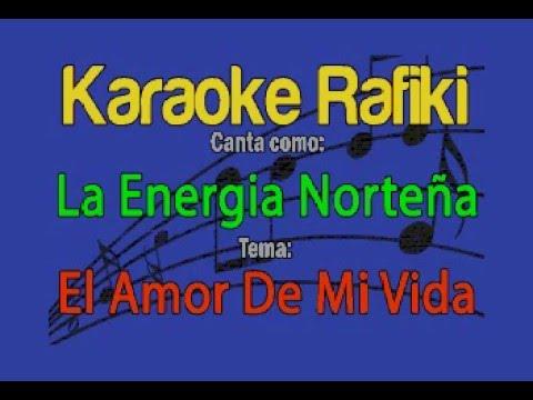 La Energia Norteña - El Amor De Mi Vida Karaoke Demo