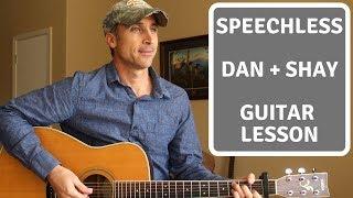 Speechless - Dan & Shay | Guitar Tutorial