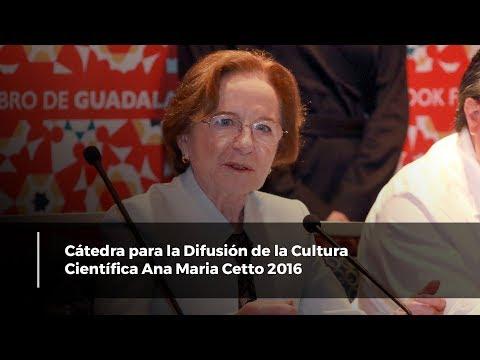 Cátedra para la Difusión de la Cultura Científica Ana Maria Cetto 2016