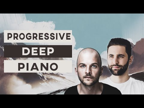 How To Make a Deep Progressive Piano