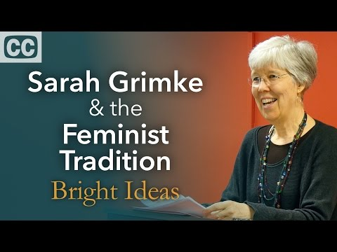 Sarah Grimke & The Feminist Tradition: Shimer College Thought Series Lecture by Louise Knight