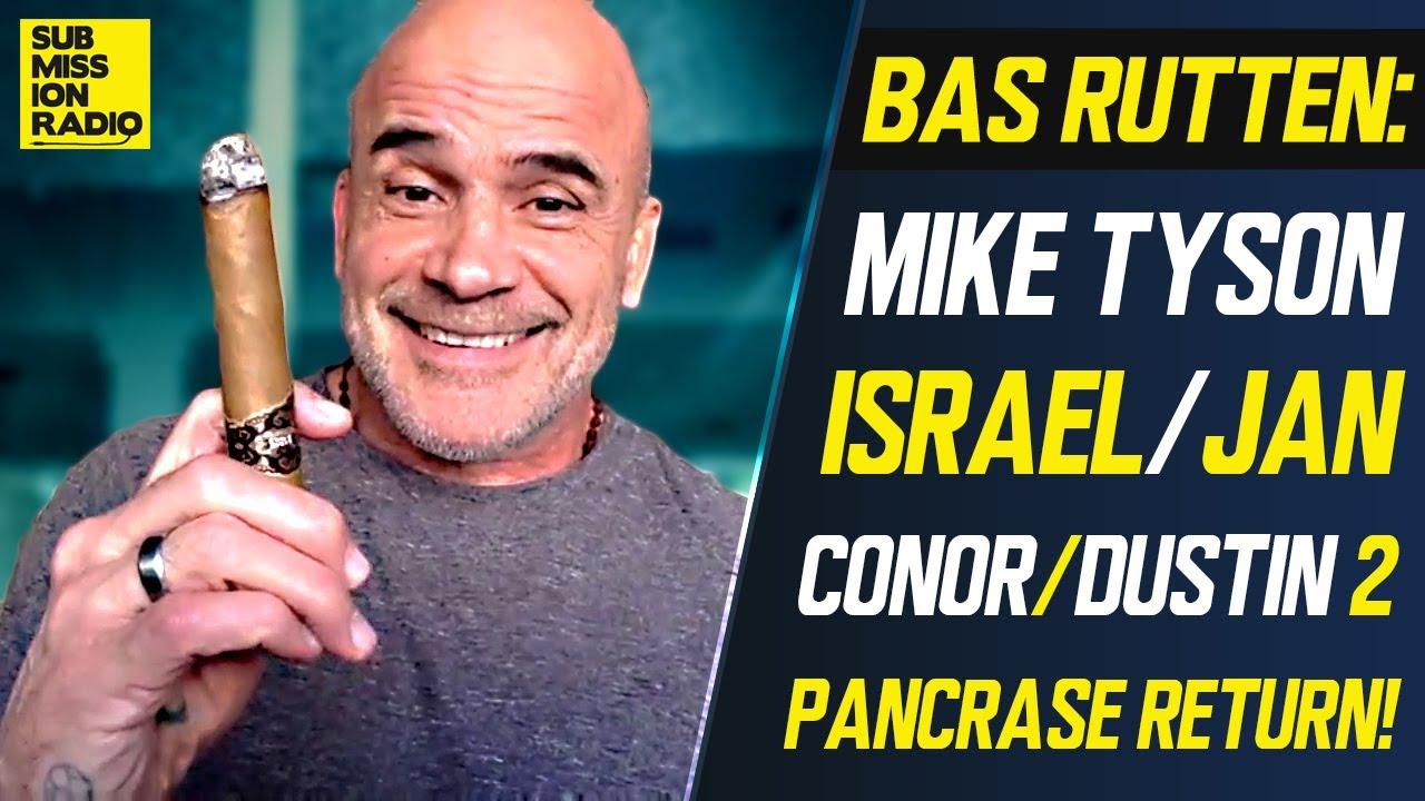 Bas Rutten on McGregor/Poirier 2, Mike Tyson vs. Roy Jones Jr., Israel Adesanya/Jan Blachowicz, More