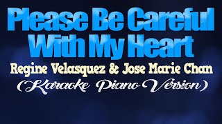 PLEASE BE CAREFUL WITH MY HEART - Jose Mari Chan & Regine Velasquez (KARAOKE PIANO VERSION)