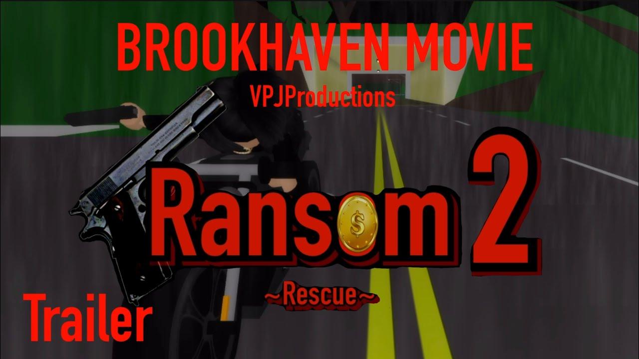 Ransom 2 ~~ROBLOX (BrookHaven) TRAILER~~VikingPrincessJazmin YouTube