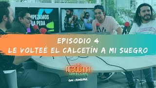 La Resolana Sin Censura | Episodio 4 | Le volteé el calcetín a mi suegro.