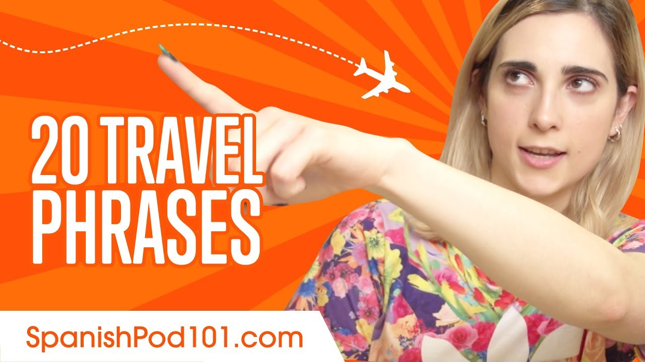 Learn the 20 Travel Phrases You Should Know in Spanish