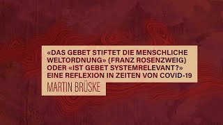 """«WACHET UND BETET» // #36 """"Das Gebet stiftet die menschliche Weltordnung"""" // Dr. Martin Brüske"""