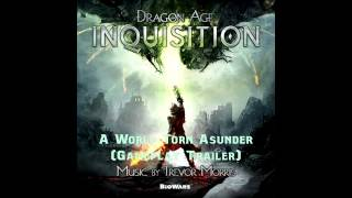 Dragon Age Inquisition - 39. A World Torn Asunder (Gameplay Trailer) OST [High Quality]