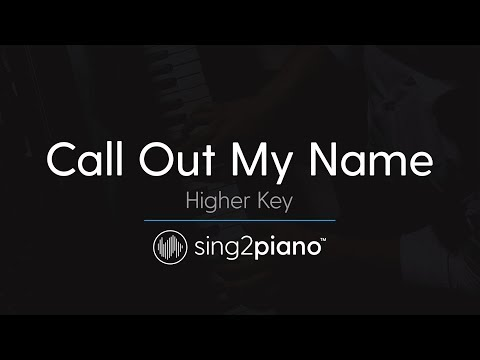 Call Out My Name (Higher Key - Piano Karaoke Instrumental) The Weeknd