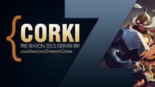 League of Legends -  Corki (Pré Season 2015: BR)