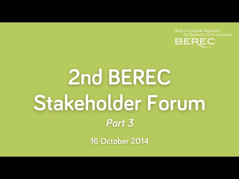 2nd BEREC Stakeholder Forum Meeting - BEREC Strategy and Work Programme 2015 - part 2