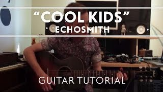 Echosmith - Cool Kids Guitar Tutorial [Extras]