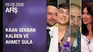 Kaan Sekban, Kalben ve Ahmet Sula, Afiş'e konuk oldu - 09.08.2018 Perşembe