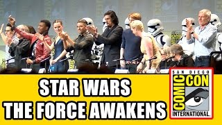 STAR WARS THE FORCE AWAKENS Comic Con Panel