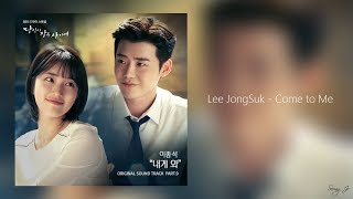 Title: lee jongsuk (이종석) – come to me (내게 와) while you were sleeping ost part.9 (당신이 잠든 사이에 part.9) movie / drama: singer/ artist: le...