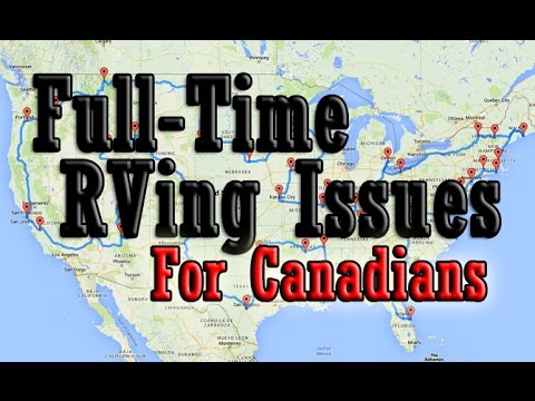 Full Time RV Issues for Canadians- Episode 141