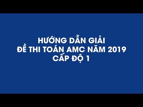 Hướng dẫn giải đề thi toán AMC năm 2019   Cấp độ 1