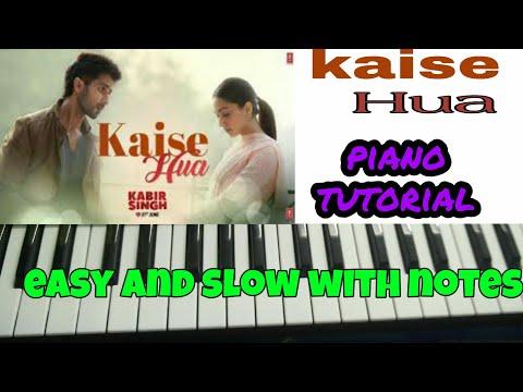 kaise-hua-:-kabir-singh---easy-and-slow-piano-tutorial-with-notes-|-shahid-kapoor-|-vishal-mishra