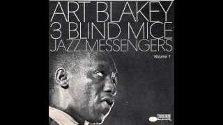 Art Blakey & The Jazz Messengers - Three Blind Mice (1962)