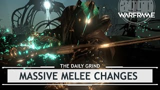 Warframe: MASSIVE Melee Changes! - The DEATH of Spin to Win!