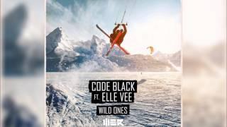 Code Black - Wild Ones ft. Elle Vee